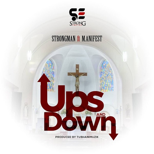 DOWNLOAD: Strongman – Ups And Down Ft. M.anifest