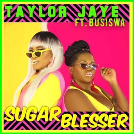 DOWNLOAD MP3: Taylor Jaye – Sugar Blesser Ft. Busiswa