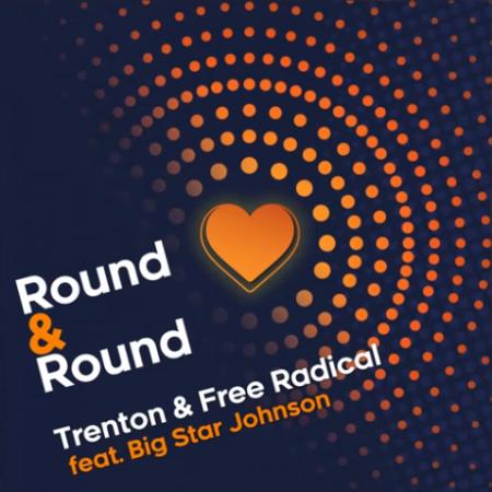 DOWNLOAD MP3: Trenton & Free Radical – Round & Round Ft. Big Star Johnson