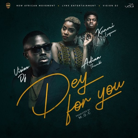 DOWNLOAD MP3: Vision DJ – Dey For You ft. Kuami Eugene, Adina