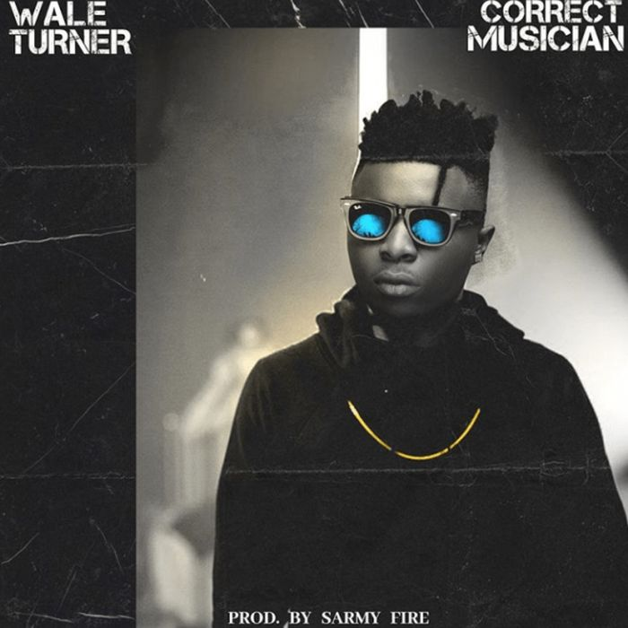 DOWNLOAD MP3: Wale Turner – Correct Musician