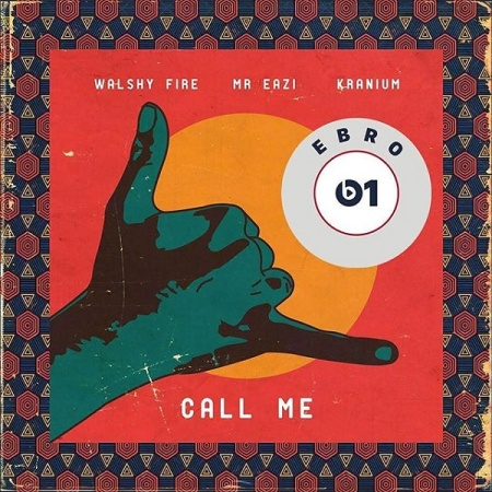 DOWNLOAD MP2: Walshy Fire – Call Me Ft. Mr Eazi, Kranium