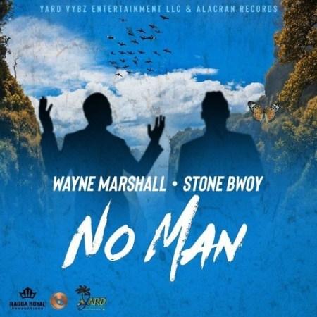 DOWNLOAD MP3: Wayne Marshall Ft. Stonebwoy – No Man