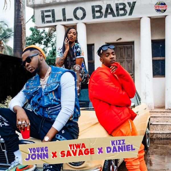 Young Jonn – Ello Baby Ft. Kizz Daniel, Tiwa Savage