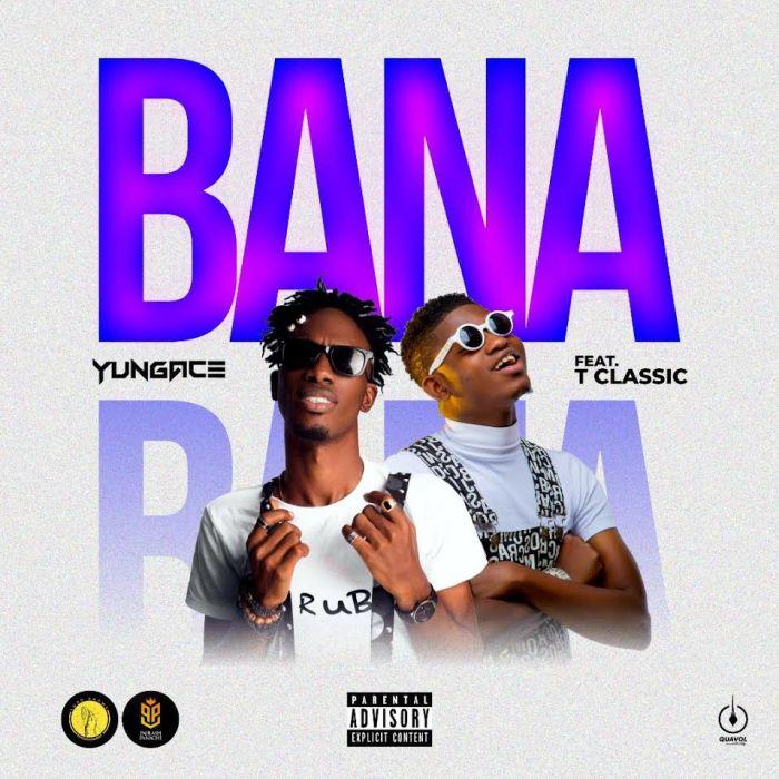 DOWNLOAD MP3: Yungace – Bana Ft. T-Classic