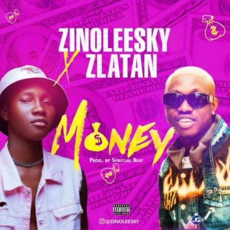 DOWNLOAD MP3: Zinoleesky – Money Ft. Zlatan Ibile