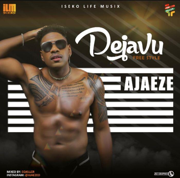 DOWNLOAD MP3: Ajaeze – Dejavu