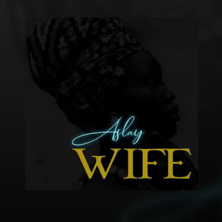 DOWNLOAD MP3: Aslay – Wife