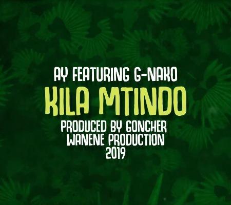 Audio & Lyric Video: AY – Kila Mtindo Ft. G Nako | DOWNLOAD