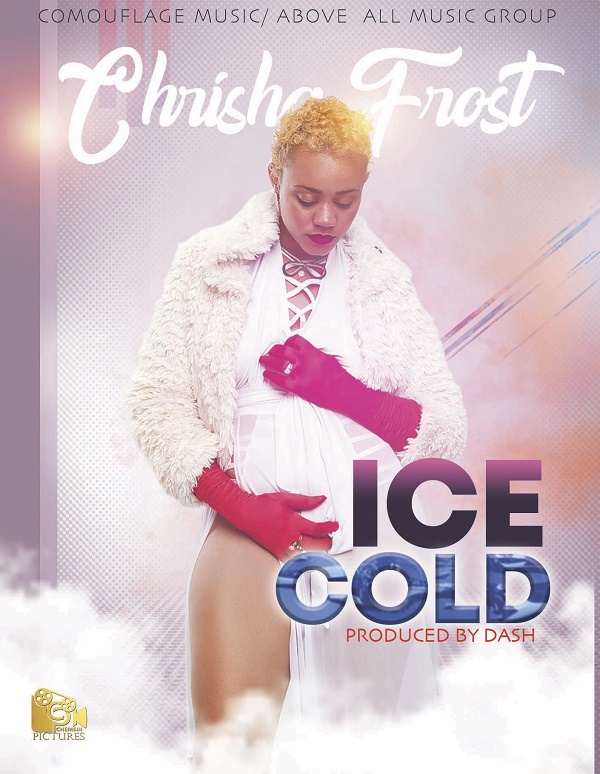 New Song | Chrisha Frost – Ice Cold | DOWNLOAD