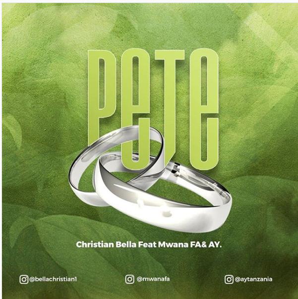 DOWNLOAD AUDIO AND VIDEO: Christian Bella – PETE Ft. AY & Mwana FA