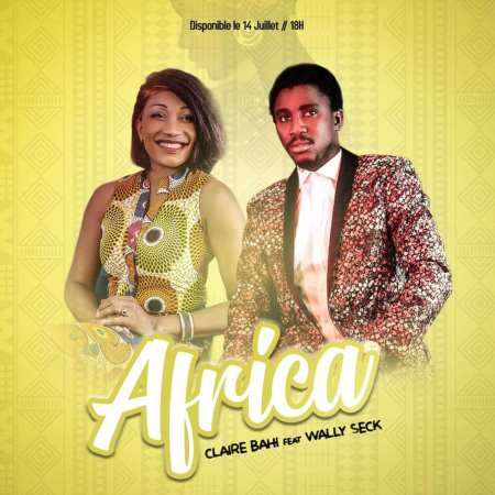 New Song | Claire Bahi – Africa Ft. Wally Seck | Téléchargement gratuit