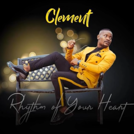 New Song | Clement Maosa – Rhythm Of Your Heart | DOWNLOAD