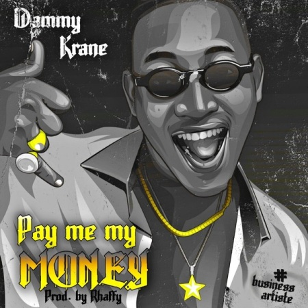 New Song | Dammy Krane – Pay Me My Money | DOWNLOAD