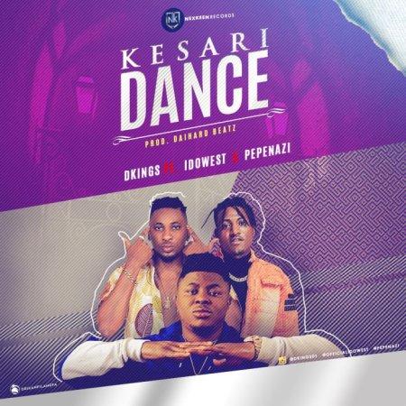 New Song | D'Kings – Kesari Dance Ft. Idowest x Pepenazi | DOWNLOAD