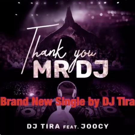 New Song | DJ Tira – Thank You Mr DJ Ft. Joocy | DOWNLOAD