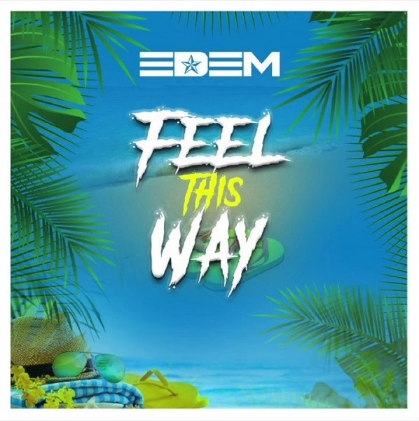 DOWNLOAD MP3: Edem – Feel This Way