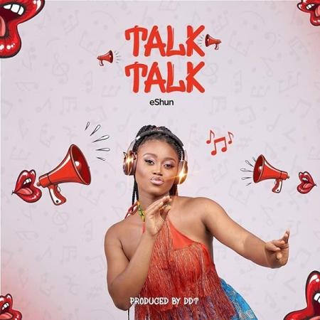DOWNLOAD MP3: eShun – Talk Talk