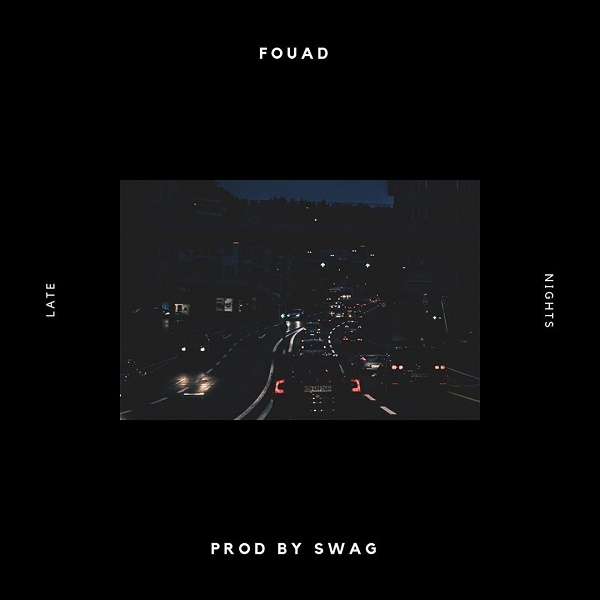 DOWNLOAD MP3: Fouad – Late Nights