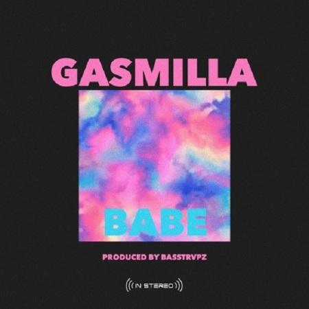 New Song | Gasmilla – Babe | DOWNLOAD