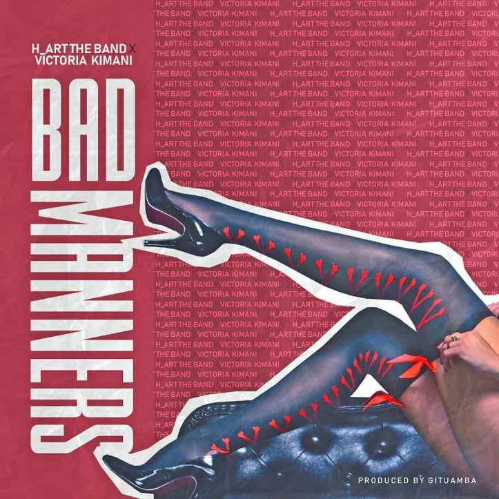 DOWNLOAD MP3: H_art the Band – Bad Manners Ft. Victoria Kimani