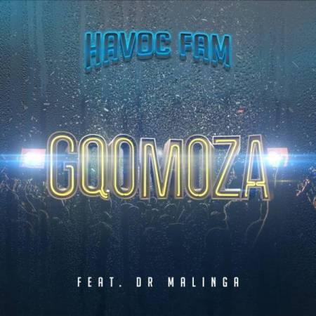 New Song   Havoc Fam – Gqomoza Ft. Dr Malinga   DOWNLOAD
