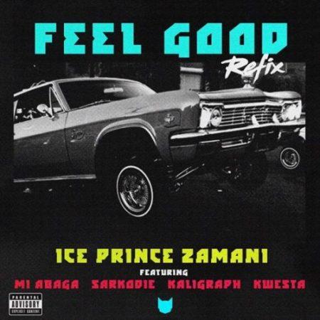DOWNLOAD MP3: Ice Prince – Feel Good (Remix) Ft. Kwesta, M.I, Sarkodie, Khaligraph Jones