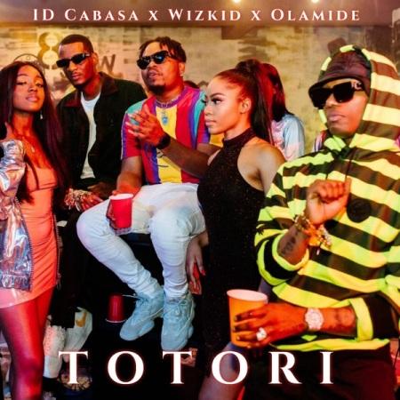 DOWNLOAD MP3: ID Cabasa – Totori Ft. Wizkid, Olamide