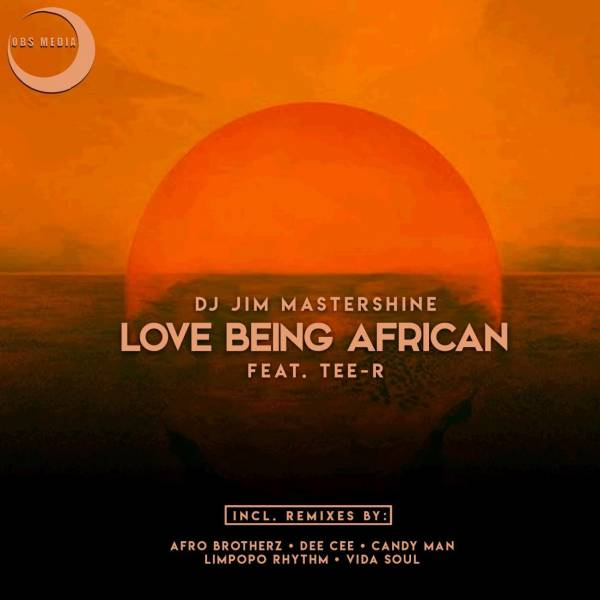 DOWNLOAD MP3: Jim MasterShine Ft. Tee-R – Love Being African(Afro Brotherz Afrikan Remix)