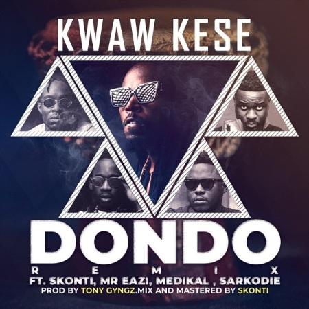 New Song | Kwaw Kese – Dondo (Remix) Ft. Mr Eazi, Sarkodie, Medikal, Skonti | DOWNLOAD