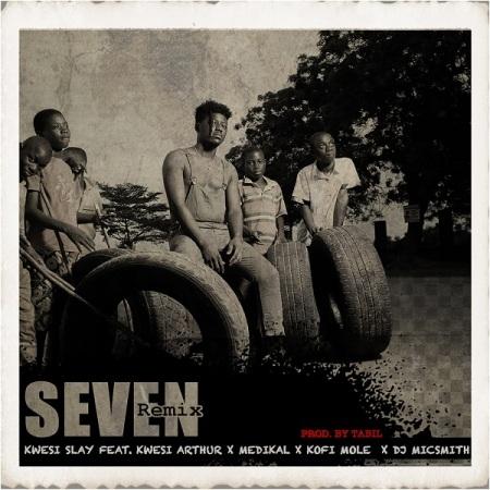 New Song | Kwesi Slay – Seven (Remix) Ft. Kwesi Arthur, Medikal, Kofi Mole, DJ Mic Smith | DOWNLOAD