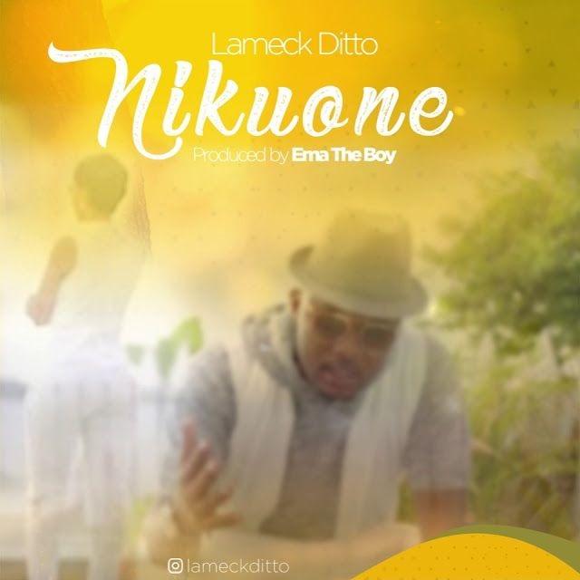 DOWNLOAD MP3: Lameck Ditto – Nikuone