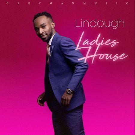DOWNLOAD MP3: Lindough – Ladies House