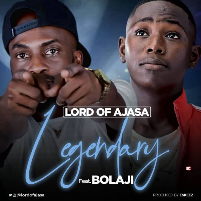 DOWNLOAD MP3: Lord Of Ajasa – Legendary Ft. Bolaji