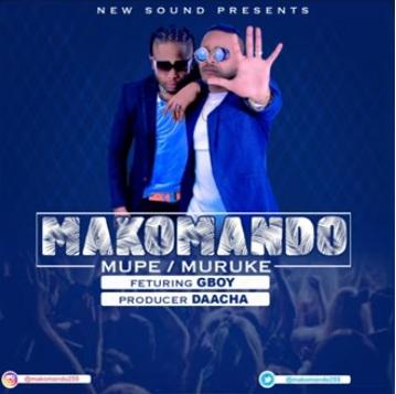 DOWNLOAD MP3: Makomando – Mupe Muruke Ft. G Boy