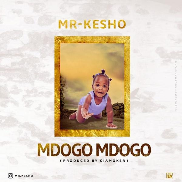 DOWNLOAD MP3: Mr Kesho – Mdogo Mdogo