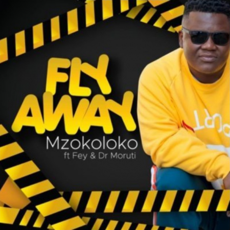 DOWNLOAD MP3: Mzokoloko – Fly Away Ft. Fey & Dr Moruti