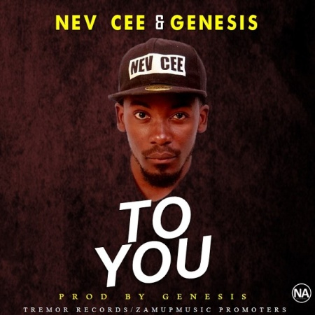 New Song | Nev Cee & Genesis – To You | DOWNLOAD