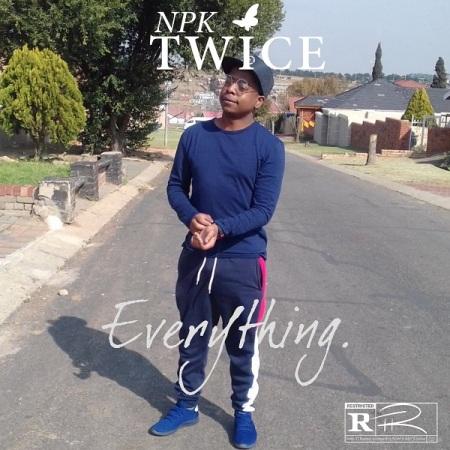 Audio & Video: Npk Twice – Everything | DOWNLOAD