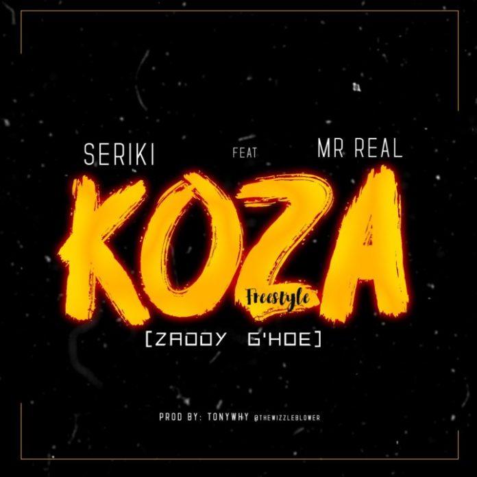 DOWNLOAD MP3: Seriki – Koza (Zaddy G'Hoe) Ft. Mr Real