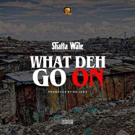 DOWNLOAD MP3: Shatta Wale – What Deh Go On