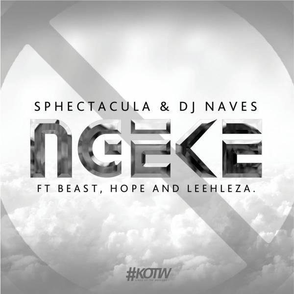 DOWNLOAD MP3: Sphectacula and DJ Naves – Ngeke Ft. Leehleza, Beast & Hope