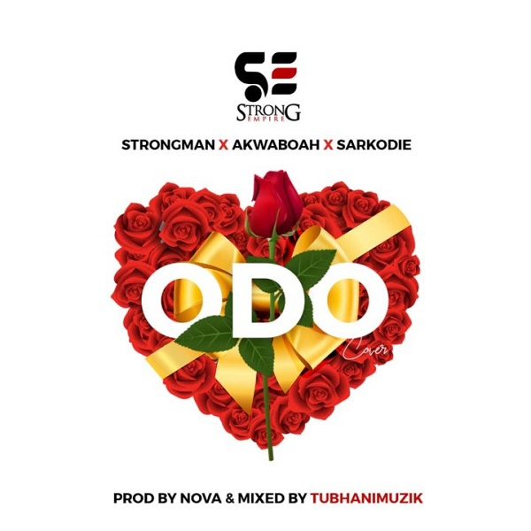 New Song | Strongman – Odo (Cover) Ft. Sarkodie, Akwaboah | DOWNLOAD