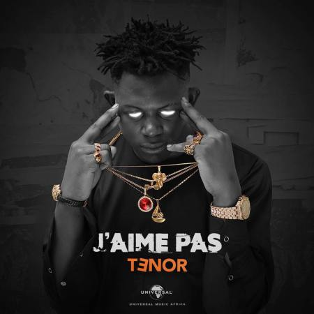 NEW SONG DOWNLOAD: Tenor – J'aime Pas