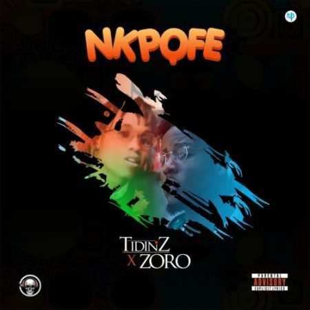 New Song | Tidinz & Zoro – Nkpofe | DOWNLOAD