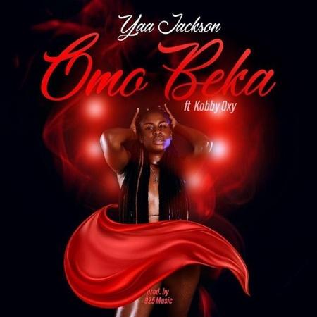 Audio & Video: Yaa Jackson – Omo Beka Ft. Kobby Oxy | DOWNLOAD