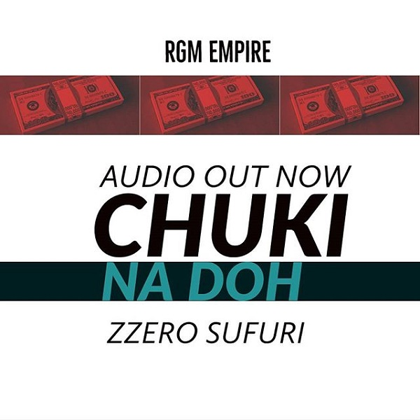 New Song | Zzero Sufuri – Chuki Na Doh | DOWNLOAD