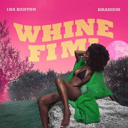 Hot New Song | 1da Banton – Whine Fi Mi Ft. Kranium | DOWNLOAD