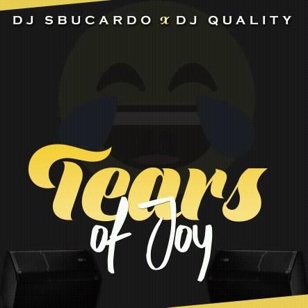 Hot New Song   DJ Sbucardo & DJ Quality – Tears Of Joy   DOWNLOAD