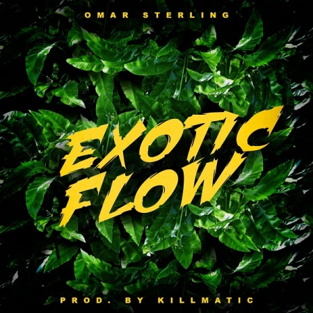 Hot New Song | Omar Sterling – Exotic Flow | DOWNLOAD